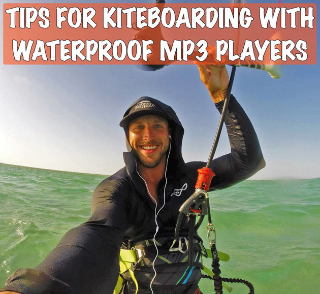 Kiteboarding with a waterproof mp3 player and headphones.  Also, great tips for all water sports, sailing, sup, surfing, swimming, etc.