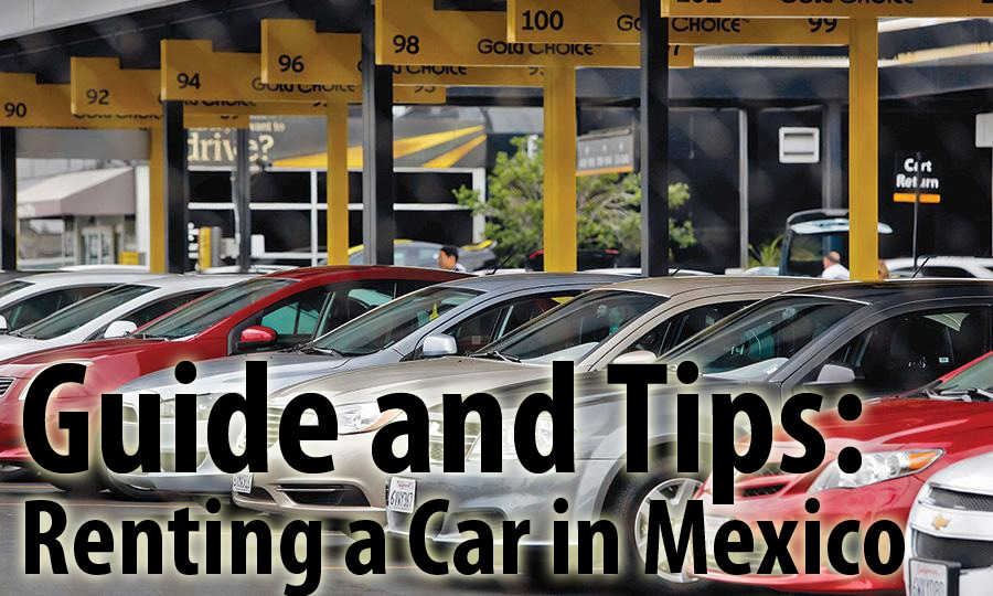 Guide and Tips: Renting a Car in Mexico